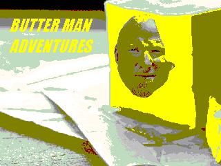 Butter Man Adventures