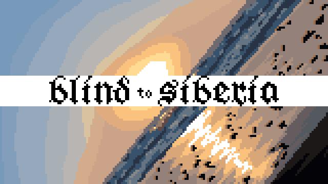 blind to siberia