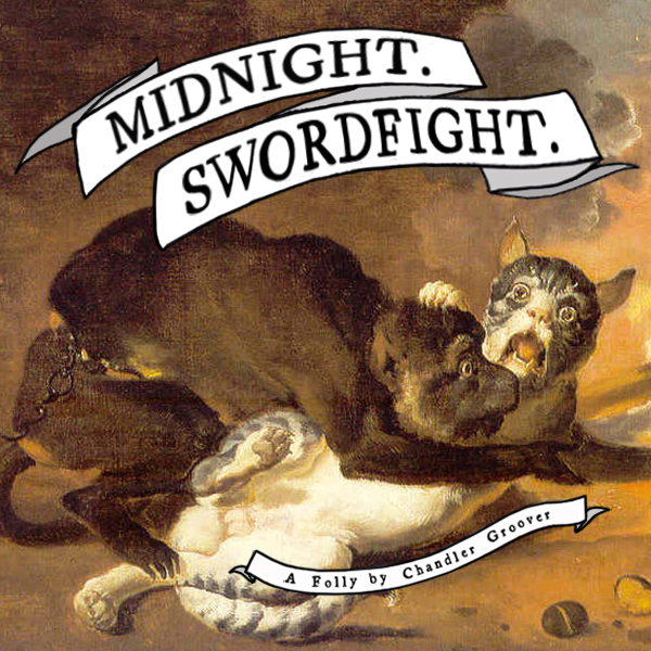 Midnight. Swordfight.  (Chandler Groover)