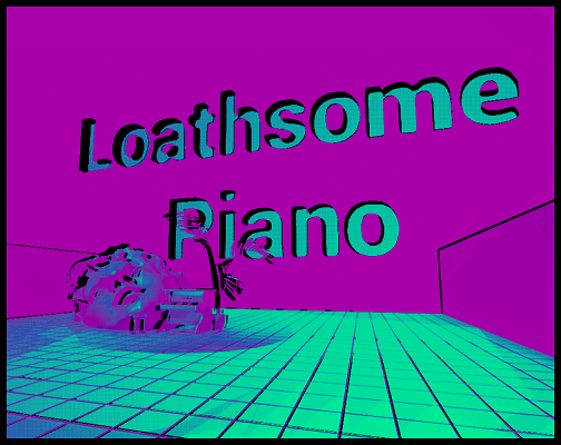 Loathsome Piano